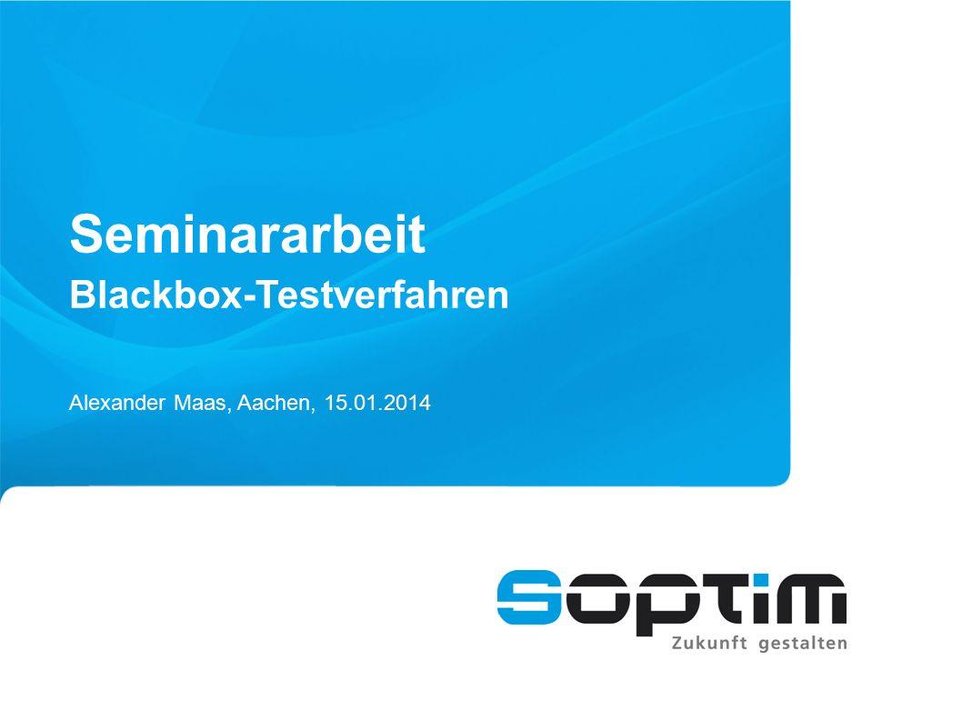 Seminararbeit Blackbox-Testverfahren Alexander Maas, Aachen, 15.01.2014