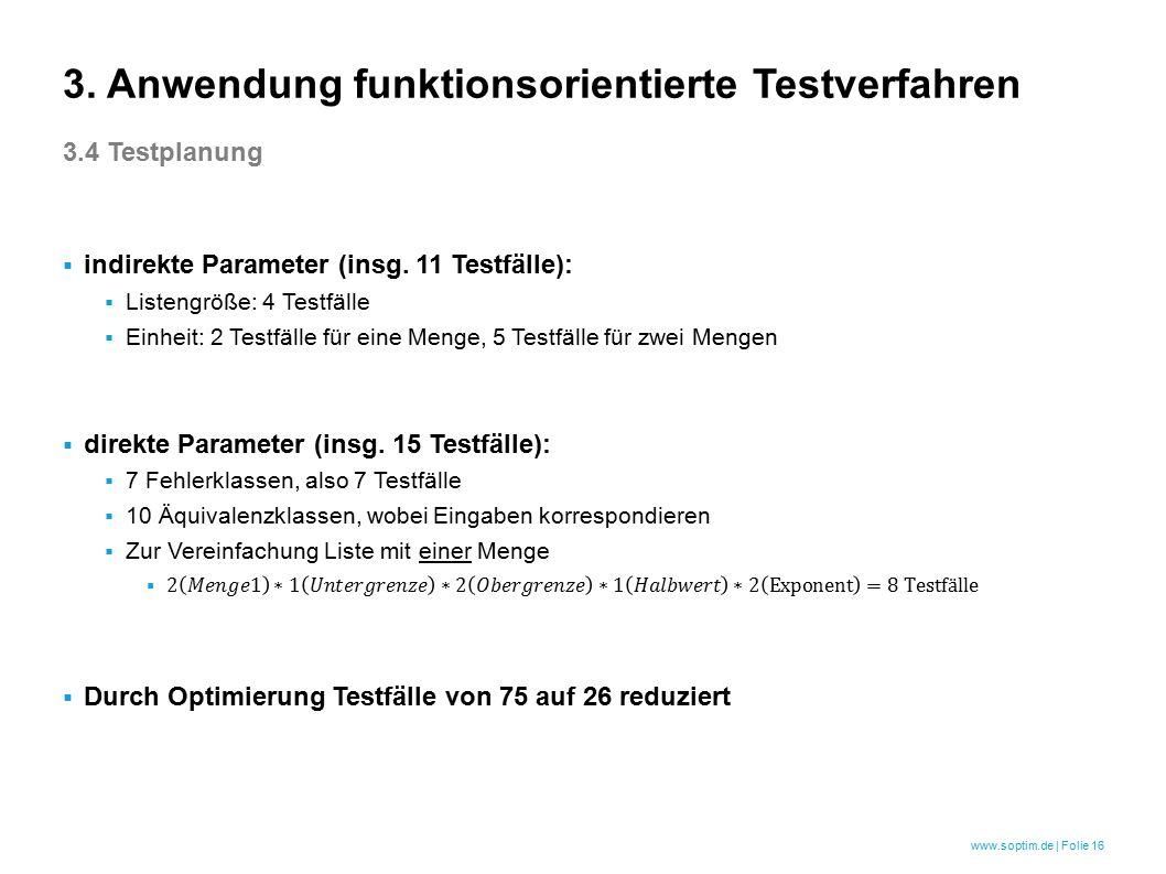 www.soptim.de | Folie 16 3. Anwendung funktionsorientierte Testverfahren 3.4 Testplanung