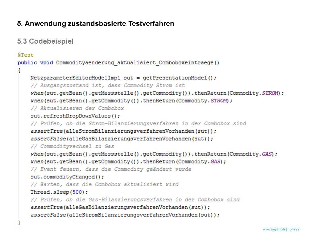 www.soptim.de | Folie 29 5. Anwendung zustandsbasierte Testverfahren 5.3 Codebeispiel
