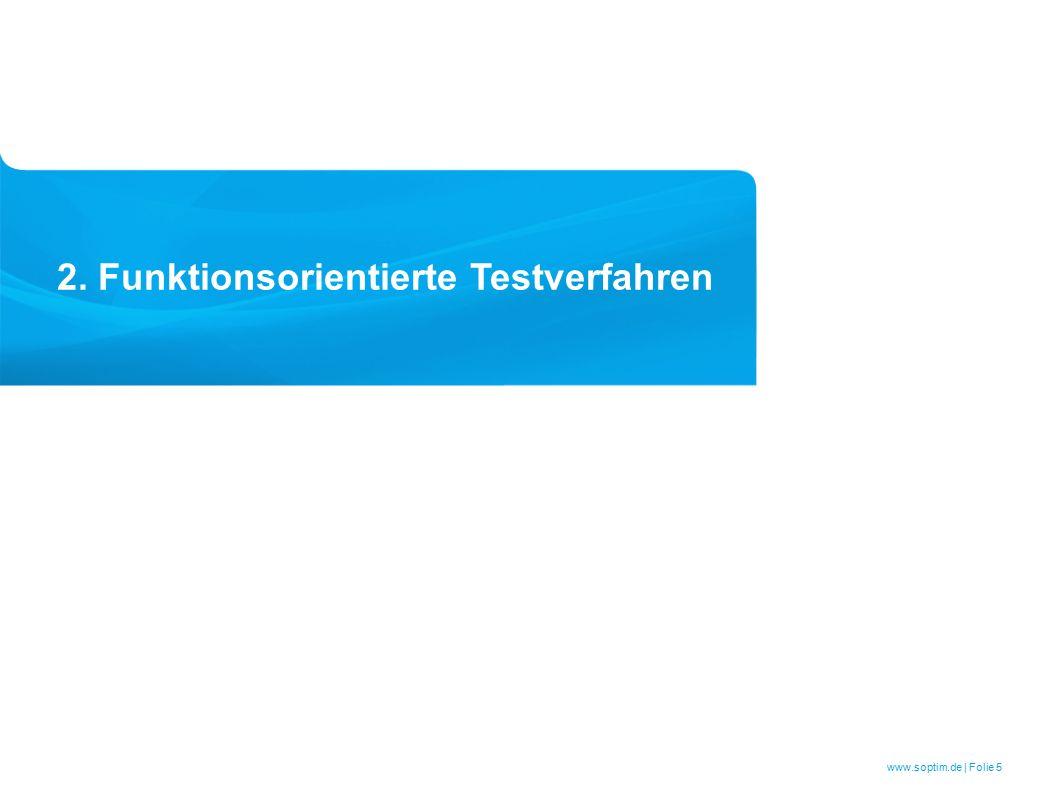 www.soptim.de | Folie 5 2. Funktionsorientierte Testverfahren