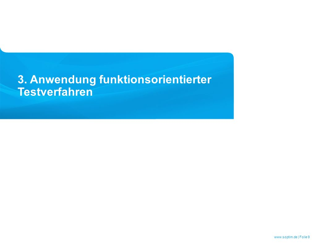www.soptim.de | Folie 9 3. Anwendung funktionsorientierter Testverfahren