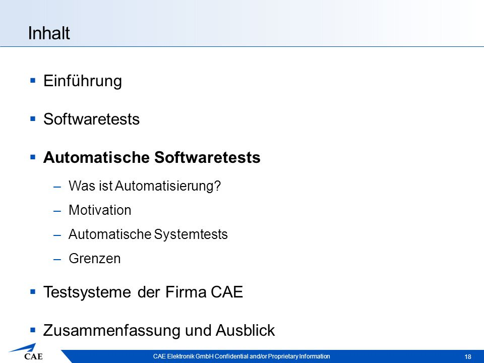 CAE Elektronik GmbH Confidential and/or Proprietary Information Inhalt  Einführung  Softwaretests  Automatische Softwaretests –Was ist Automatisierung.