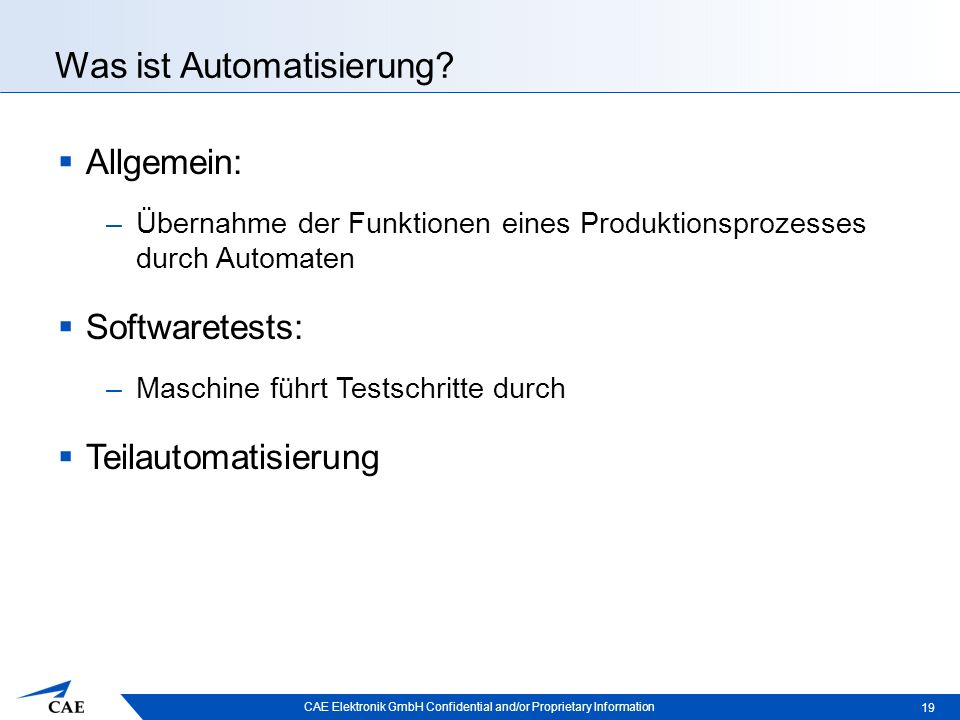 CAE Elektronik GmbH Confidential and/or Proprietary Information Was ist Automatisierung.