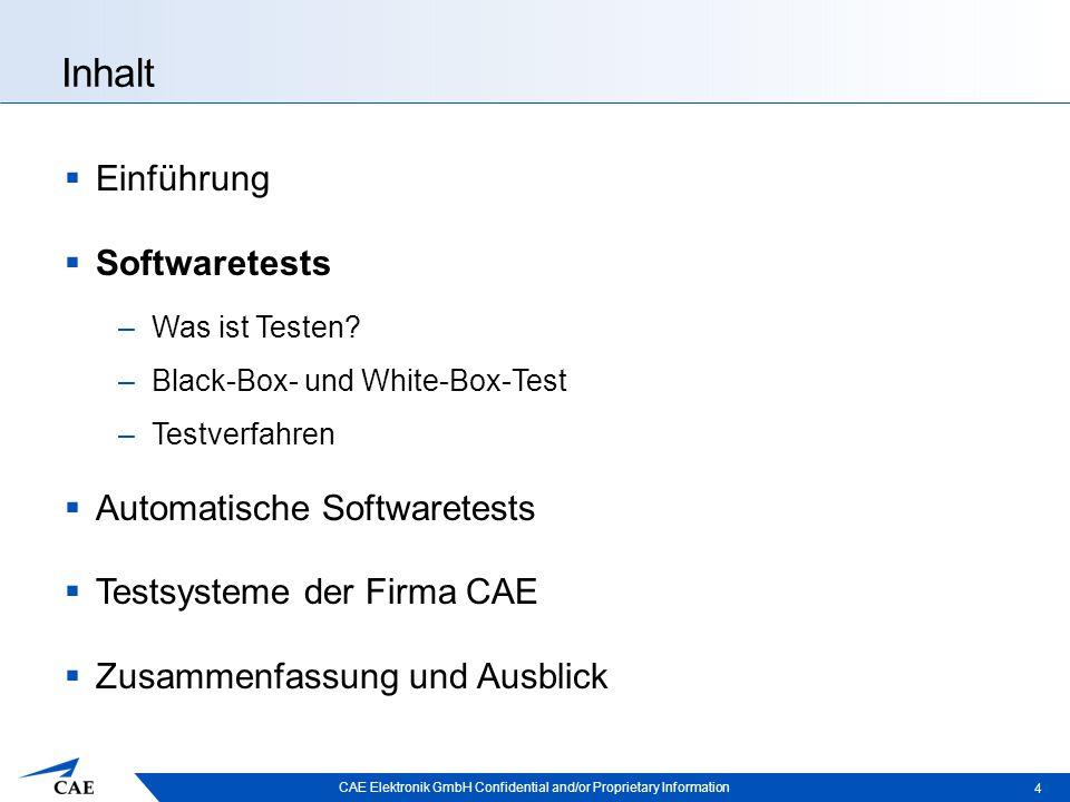 CAE Elektronik GmbH Confidential and/or Proprietary Information Quellen  Armbrust, Ove; Ochs, Michael; Snoek, Björn: Stand der Forschung von Software-Tests und der en Automatisierung.