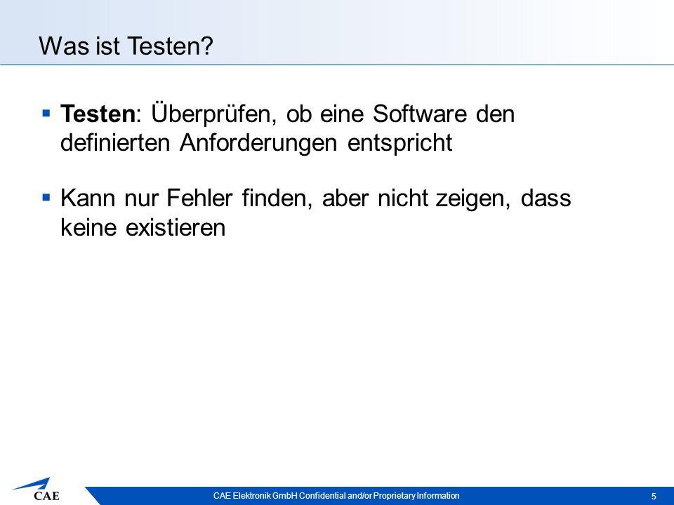 CAE Elektronik GmbH Confidential and/or Proprietary Information Was ist Testen.
