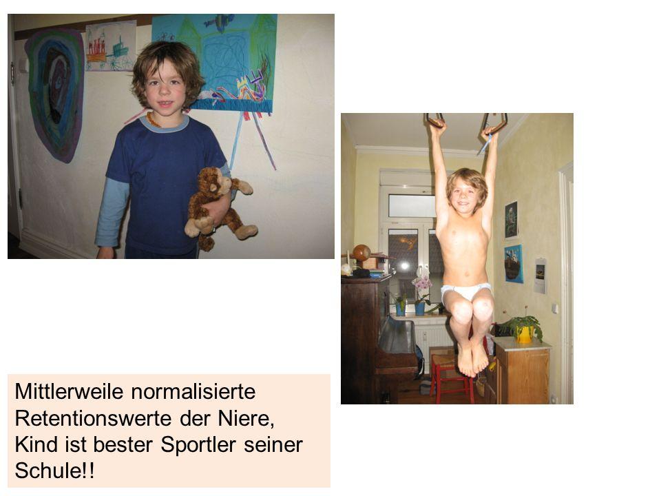 Mittlerweile normalisierte Retentionswerte der Niere, Kind ist bester Sportler seiner Schule!!