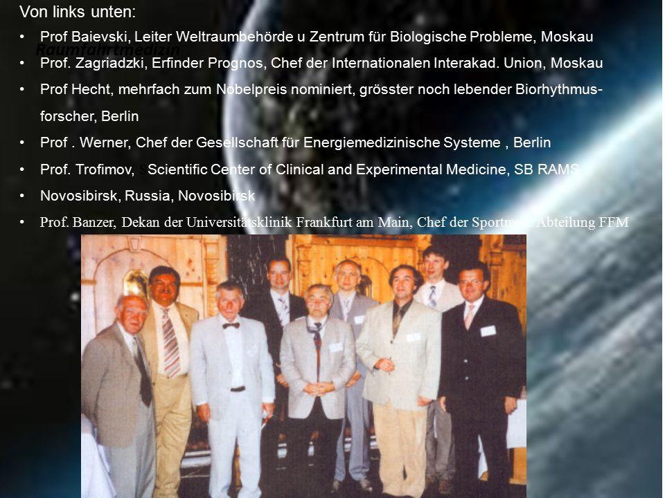 Raumfahrtmedizin Von links unten: Prof Baievski, Leiter Weltraumbehörde u Zentrum für Biologische Probleme, Moskau Prof.