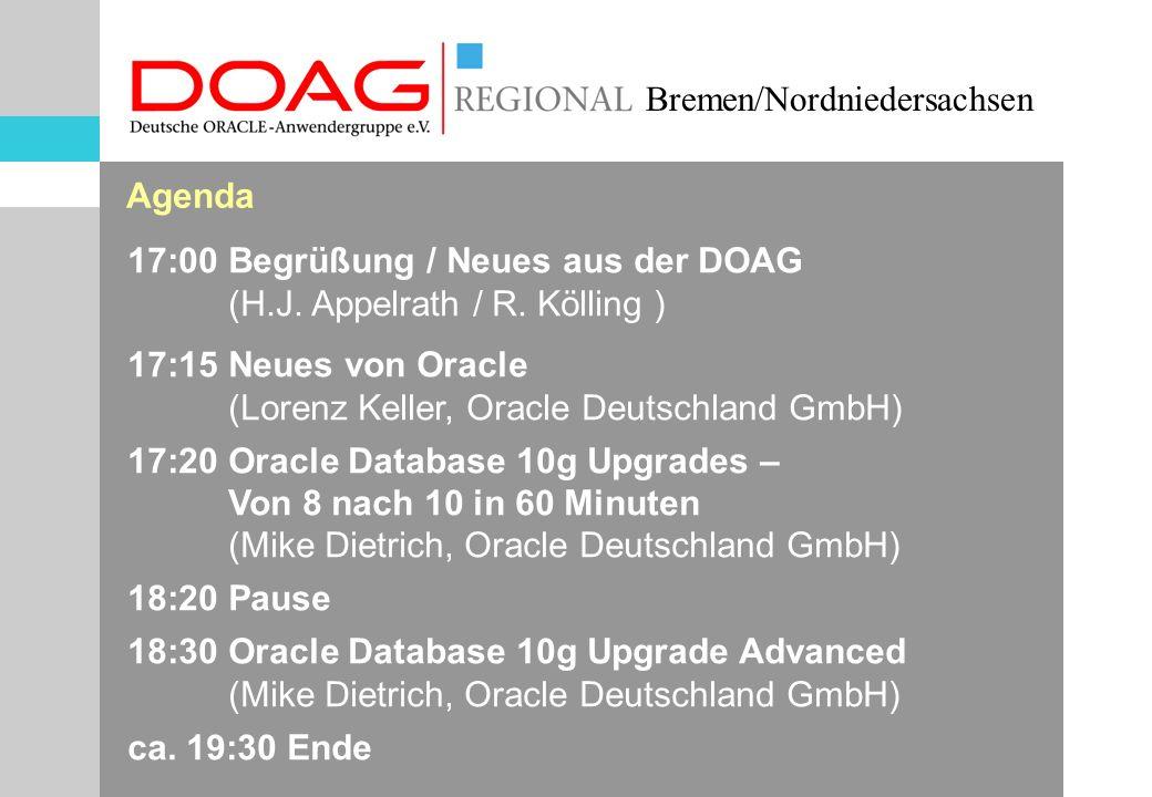 Bremen/Nordniedersachsen Nächste Regionaltreffen in Hamburg 25.1.2005 Themen:Objekt-orientierte PL/SQL Programmierung für RDBMS Infos vom Oracle-Support: Patch Days Ort: DESY, Hamburg 1.3.2005 Thema:Upgrade auf 10g Ort: ??, Hamburg Ansprechpartner: Michael Paege