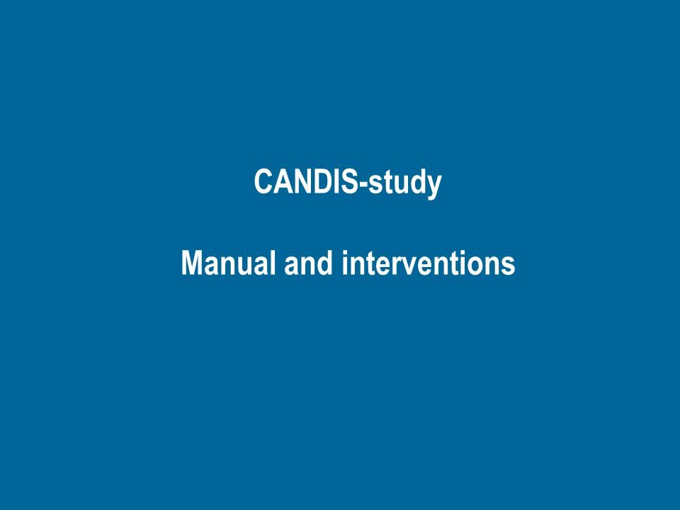 CANDIS-study Manual and interventions