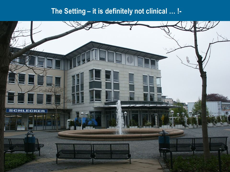 The Setting – it is definitely not clinical … !-