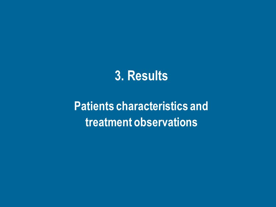 3. Results Patients characteristics and treatment observations