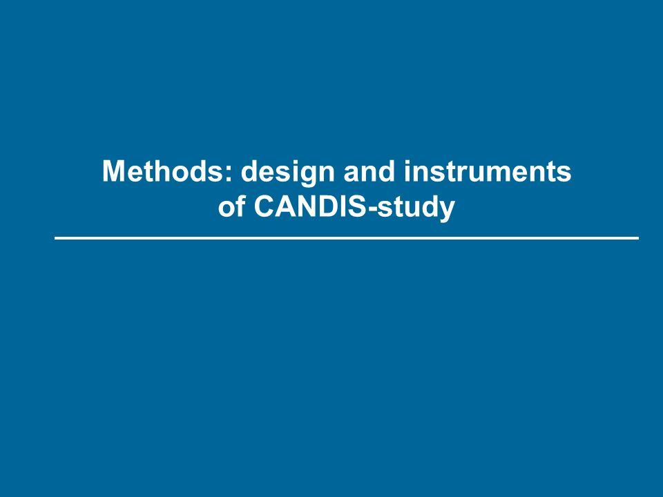 Methods: design and instruments of CANDIS-study