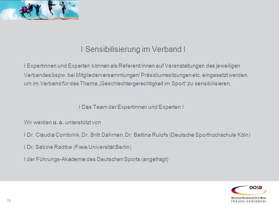 19 I Sensibilisierung im Verband I I Expertinnen und Experten können als Referent/innen auf Veranstaltungen des jeweiligen Verbandes bspw.