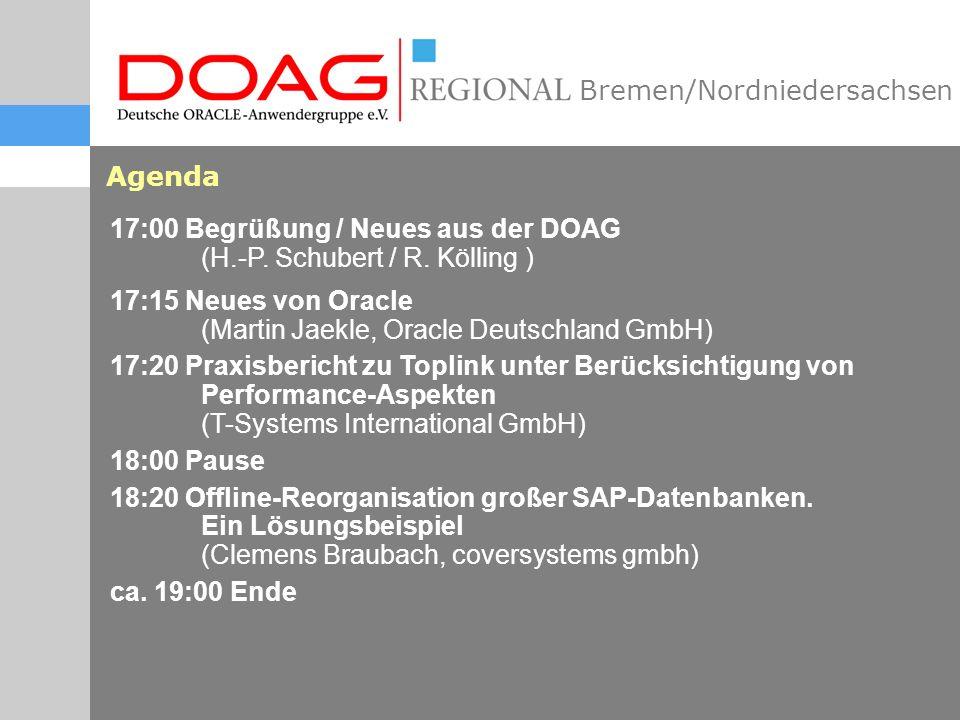 Bremen/Nordniedersachsen Agenda 17:00 Begrüßung / Neues aus der DOAG (H.-P.