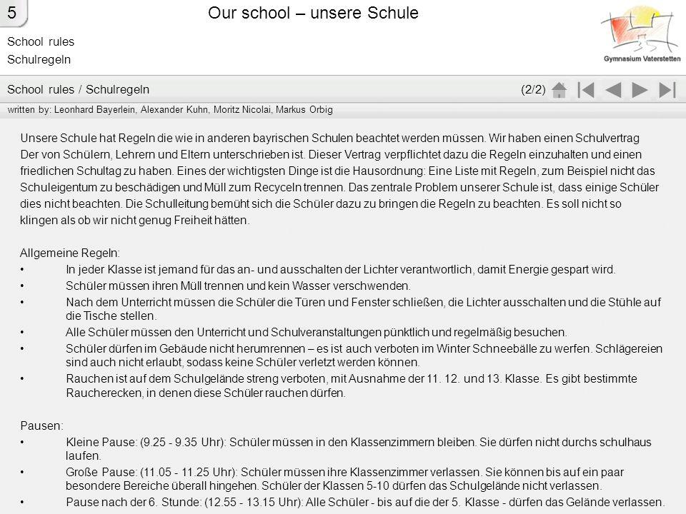 School rules Schulregeln Our school – unsere Schule Unsere Schule hat Regeln die wie in anderen bayrischen Schulen beachtet werden müssen. Wir haben e
