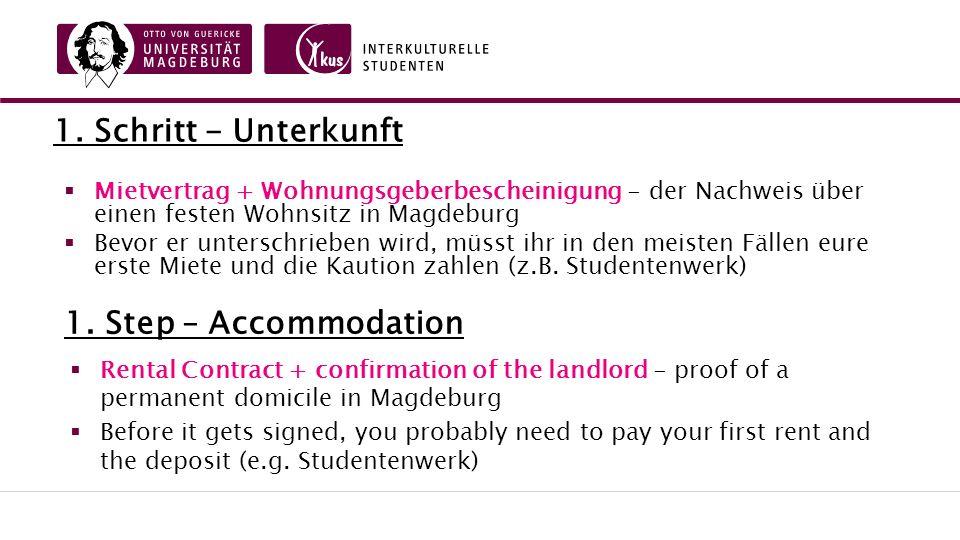 1. Schritt - Unterkunft  Mietvertrag + Wohnungsgeberbescheinigung - der Nachweis über einen festen Wohnsitz in Magdeburg  Bevor er unterschrieben wi
