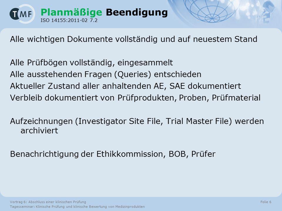 Vortrag 6: Abschluss einer klinischen Prüfung Tagesseminar: Klinische Prüfung und klinische Bewertung von Medizinprodukten Folie 7 Auswertung Wissenschaftlich ( MPG § 20 (1) 8.