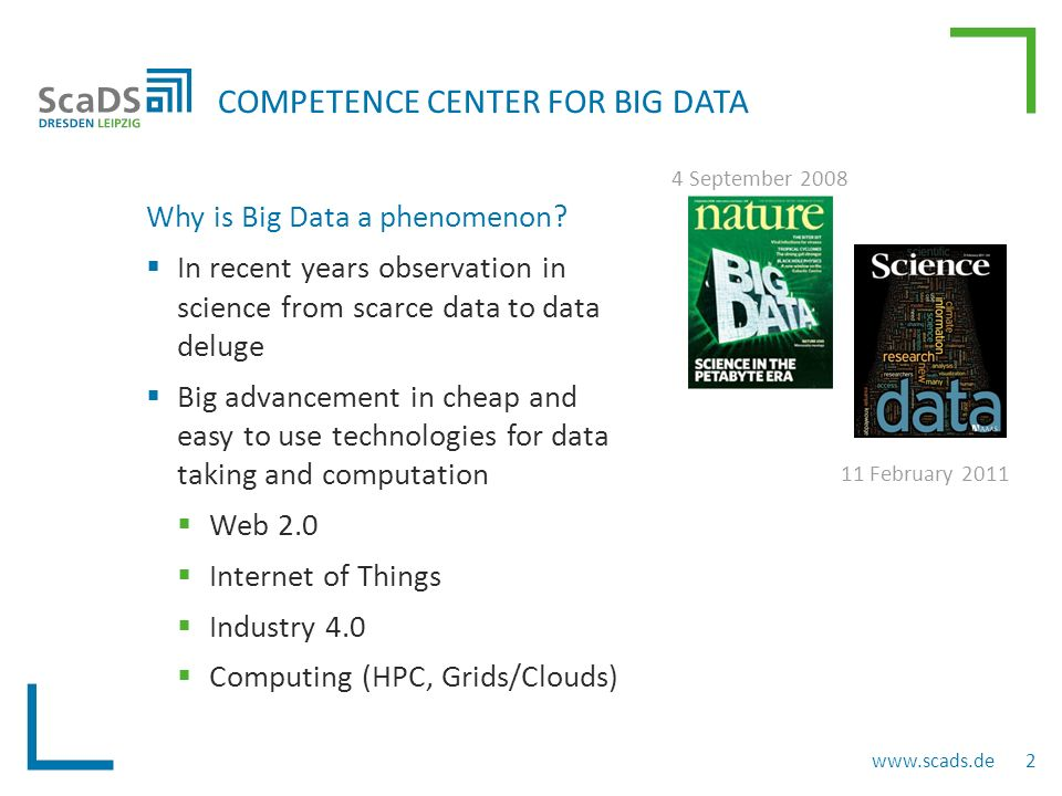 Why is Big Data a phenomenon?  In recent years observation in science from scarce data to data deluge  Big advancement in cheap and easy to use tech