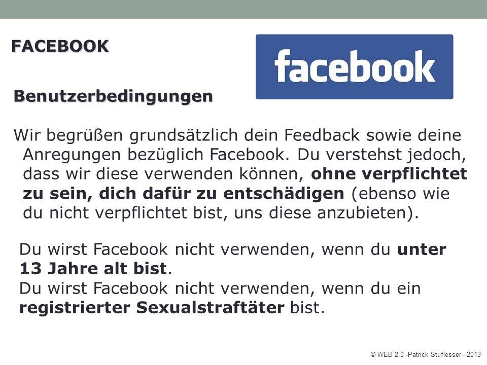 FACEBOOK Benutzerbedingungen Wir begrüßen grundsätzlich dein Feedback sowie deine Anregungen bezüglich Facebook.