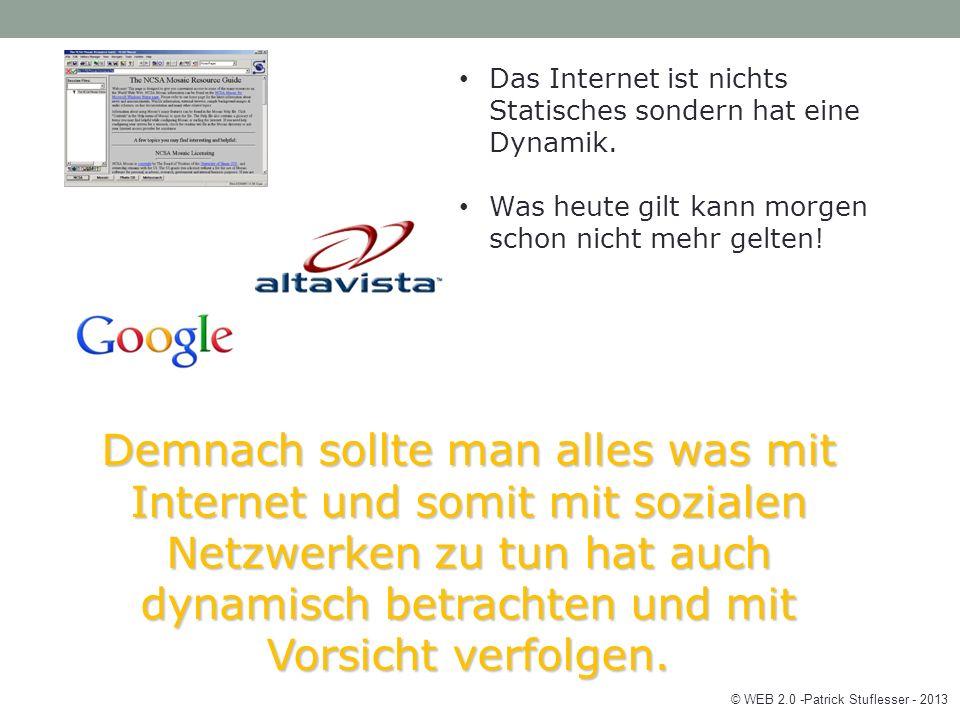 Das Internet ist nichts Statisches sondern hat eine Dynamik.