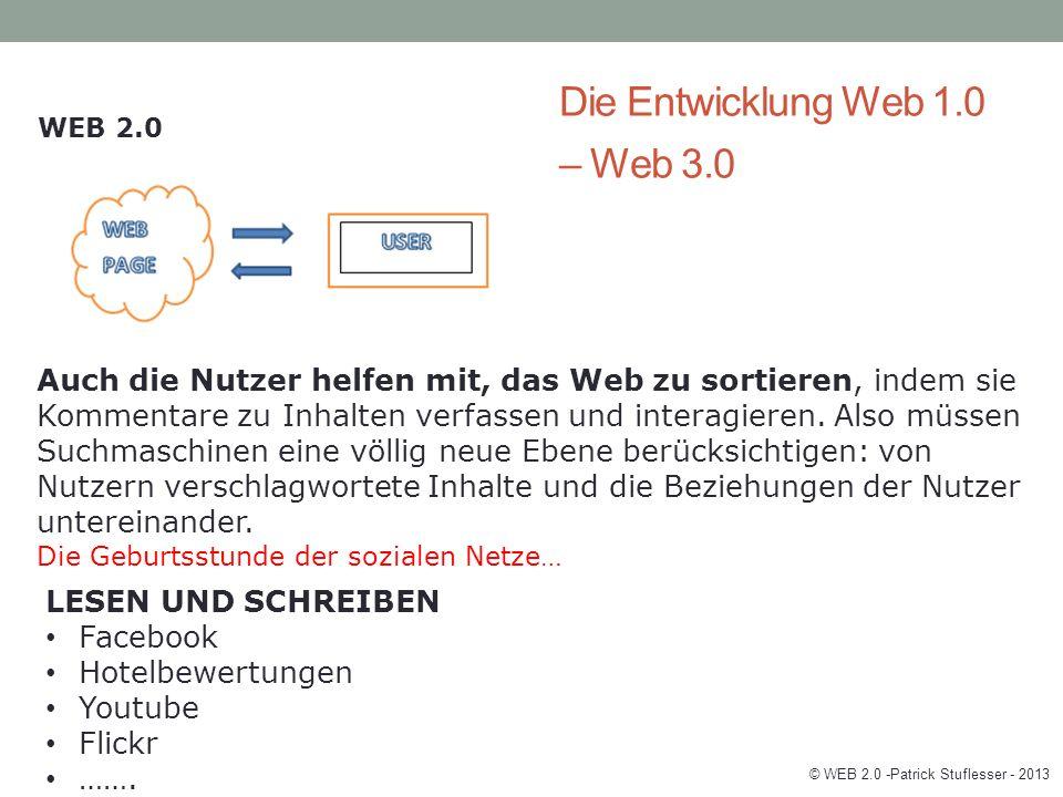 Die Entwicklung Web 1.0 – Web 3.0 WEB 2.0 Auch die Nutzer helfen mit, das Web zu sortieren, indem sie Kommentare zu Inhalten verfassen und interagieren.
