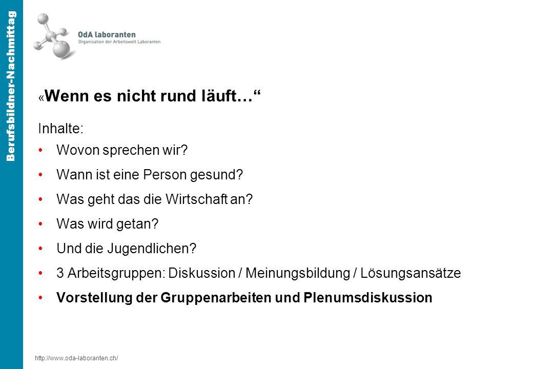 http://www.oda-laboranten.ch/ Berufsbildner-Nachmittag « Wenn es nicht rund läuft… Inhalte: Wovon sprechen wir.
