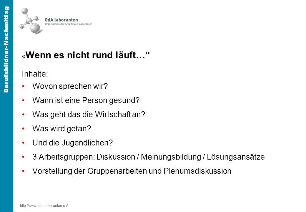 http://www.oda-laboranten.ch/ Berufsbildner-Nachmittag Lösungsansätze (Arbeiten und Verhalten) M.