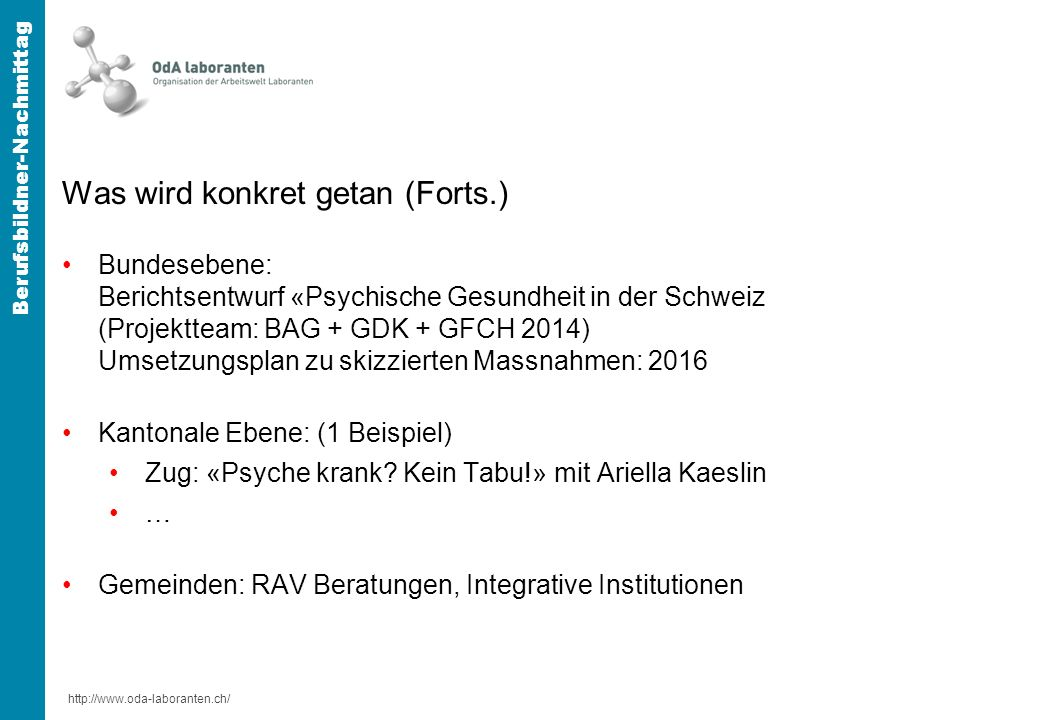 http://www.oda-laboranten.ch/ Berufsbildner-Nachmittag Und die Jugendlichen.