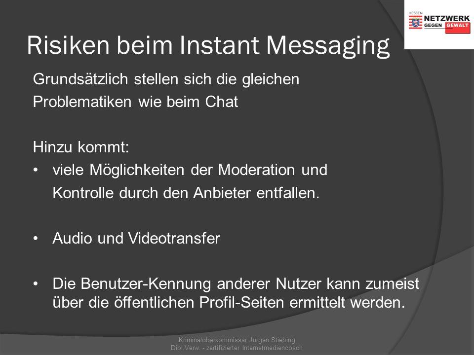 Instant Messaging Kriminaloberkommissar Jürgen Stiebing Dipl.Verw. - zertifizierter Internetmediencoach Zwei Drittel der Jugendlichen nutzen IM.