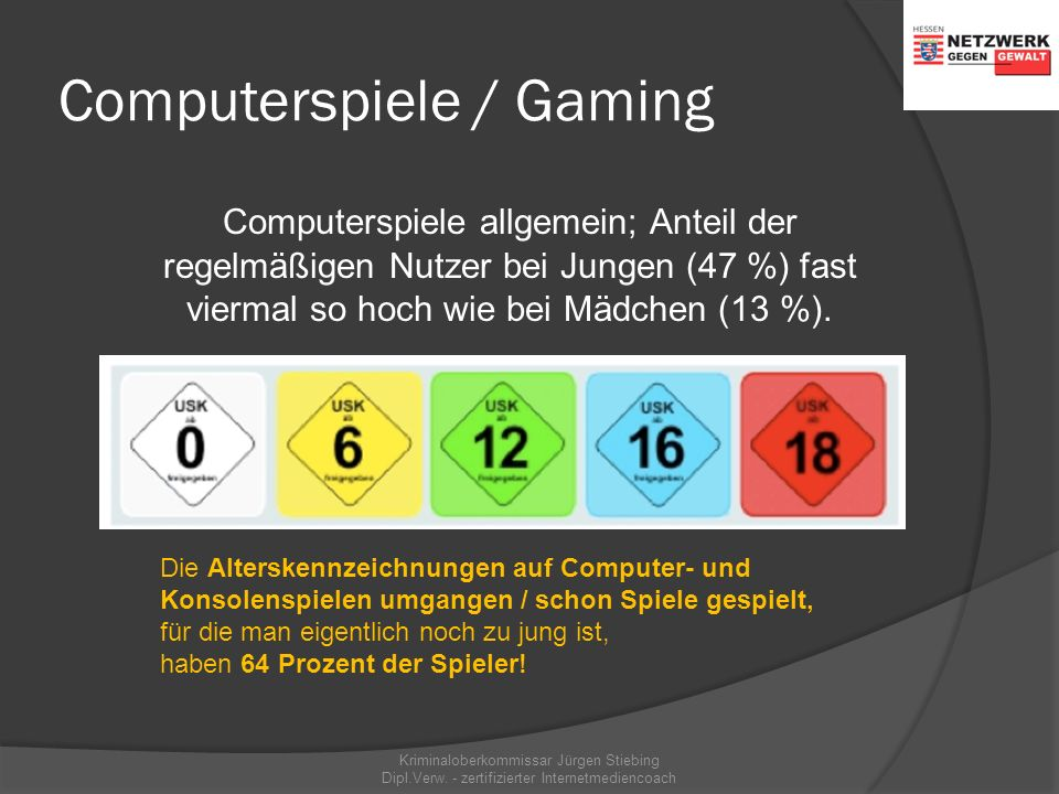 Computerspiele / Gaming Kriminaloberkommissar Jürgen Stiebing Dipl.Verw. - zertifizierter Internetmediencoach