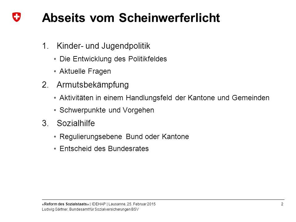 2«Reform des Sozialstaats» | IDEHAP | Lausanne, 25.