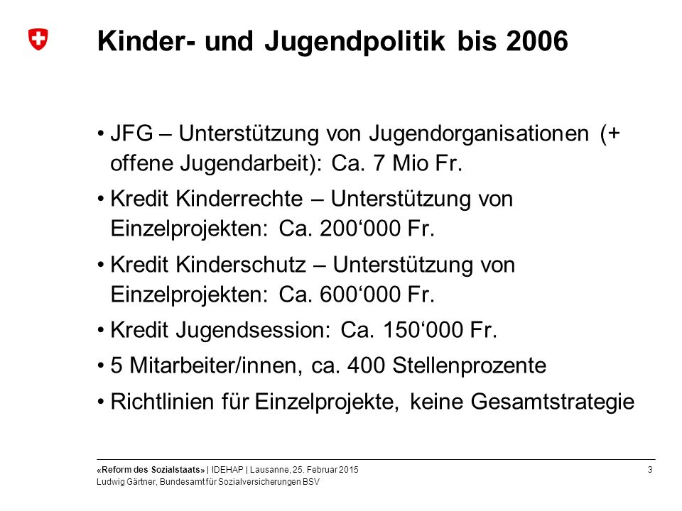3«Reform des Sozialstaats» | IDEHAP | Lausanne, 25.