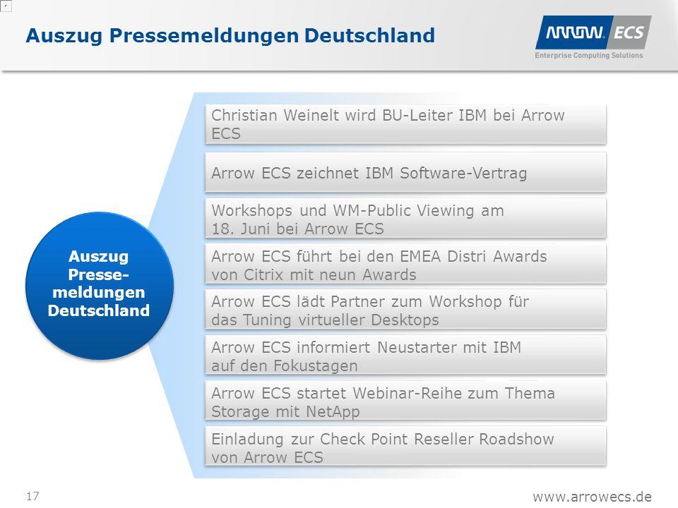 www.arrowecs.de Auszug Pressemeldungen Deutschland 17 Arrow ECS zeichnet IBM Software-Vertrag Workshops und WM-Public Viewing am 18.