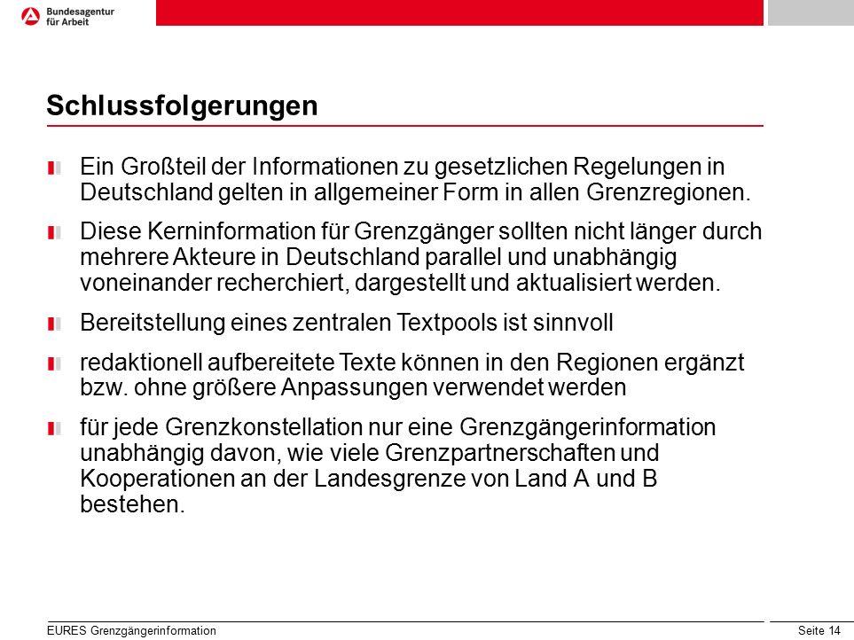 Seite 14 Schlussfolgerungen Ein Großteil der Informationen zu gesetzlichen Regelungen in Deutschland gelten in allgemeiner Form in allen Grenzregionen