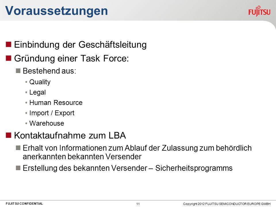 FUJITSU CONFIDENTIAL Voraussetzungen Einbindung der Geschäftsleitung Gründung einer Task Force: Bestehend aus: Quality Legal Human Resource Import / E
