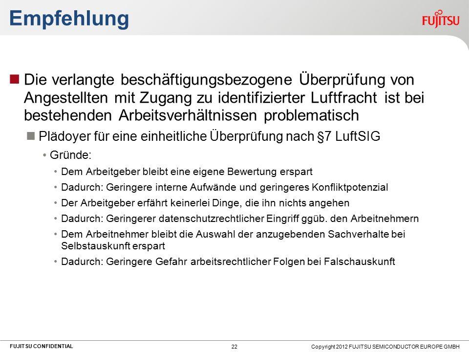 FUJITSU CONFIDENTIAL Empfehlung Die verlangte beschäftigungsbezogene Überprüfung von Angestellten mit Zugang zu identifizierter Luftfracht ist bei bes