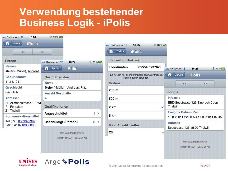 Verwendung bestehender Business Logik - iPolis © 2011 Unisys Corporation.