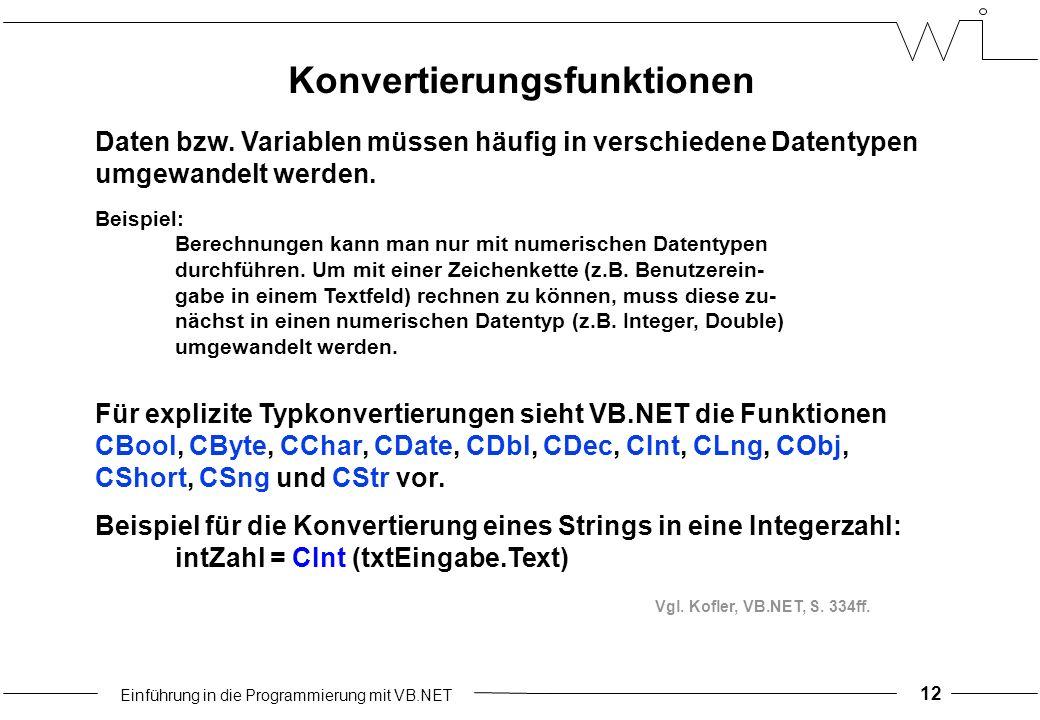 Einführung in die Programmierung mit VB.NET Konvertierungsfunktionen 12 Daten bzw.