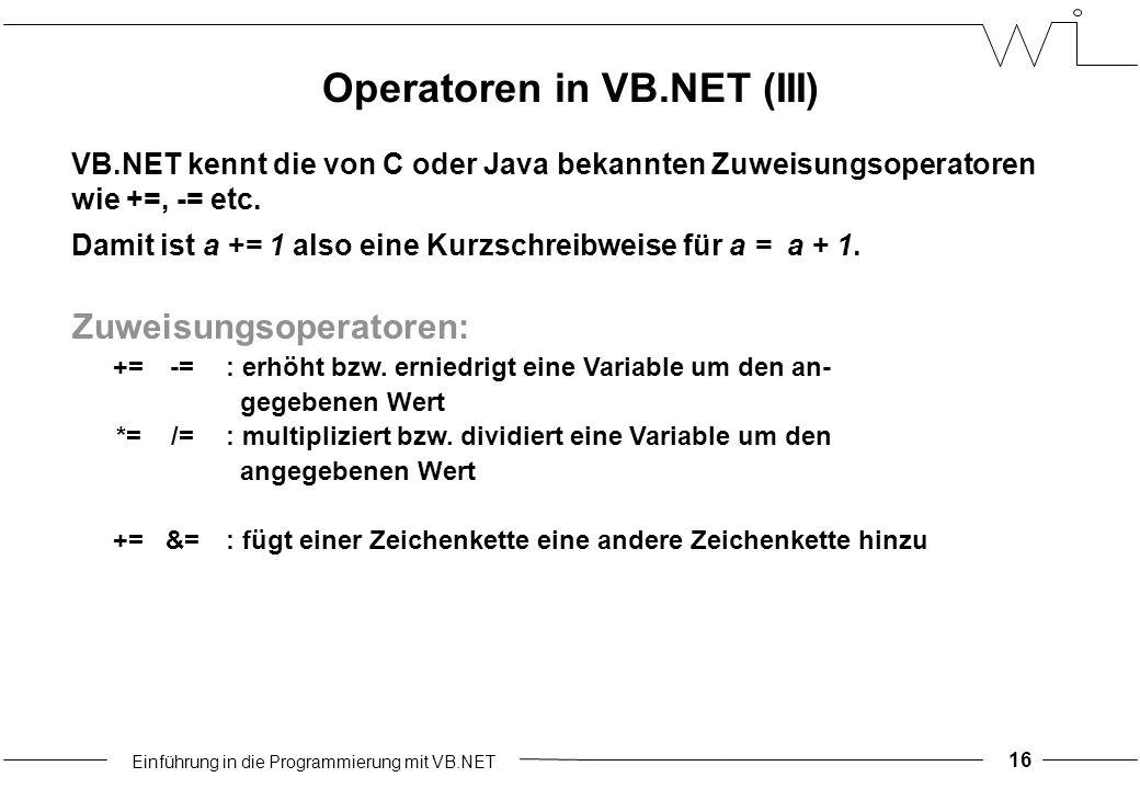 Einführung in die Programmierung mit VB.NET Zuweisungsoperatoren: +=-=: erhöht bzw.