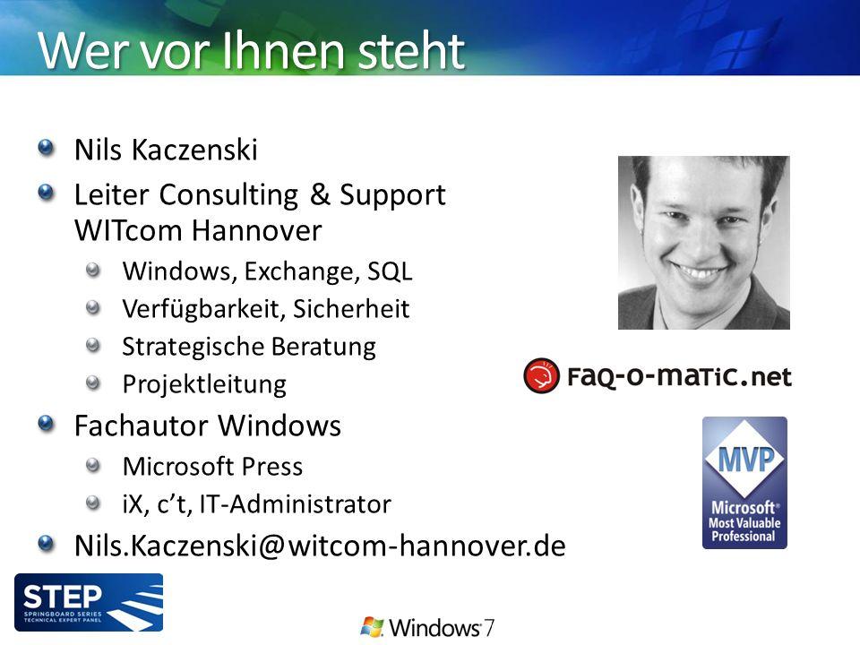 Wer vor Ihnen steht Nils Kaczenski Leiter Consulting & Support WITcom Hannover Windows, Exchange, SQL Verfügbarkeit, Sicherheit Strategische Beratung Projektleitung Fachautor Windows Microsoft Press iX, c't, IT-Administrator Nils.Kaczenski@witcom-hannover.de