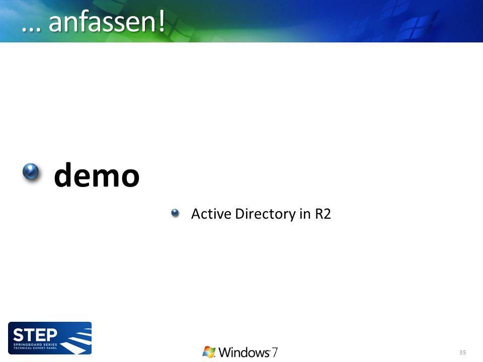 … anfassen! demo 35 Active Directory in R2