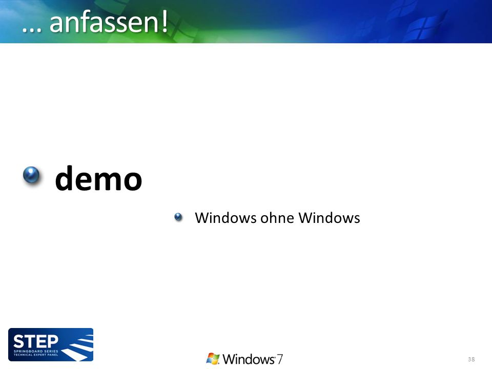 … anfassen! demo 38 Windows ohne Windows