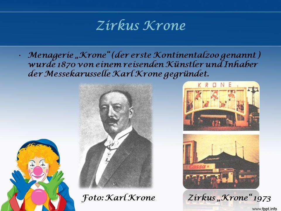 """Zirkus Krone Menagerie """"Krone (der erste Kontinentalzoo genannt ) wurde 1870 von einem reisenden Künstler und Inhaber der Messekarusselle Karl Krone gegründet."""
