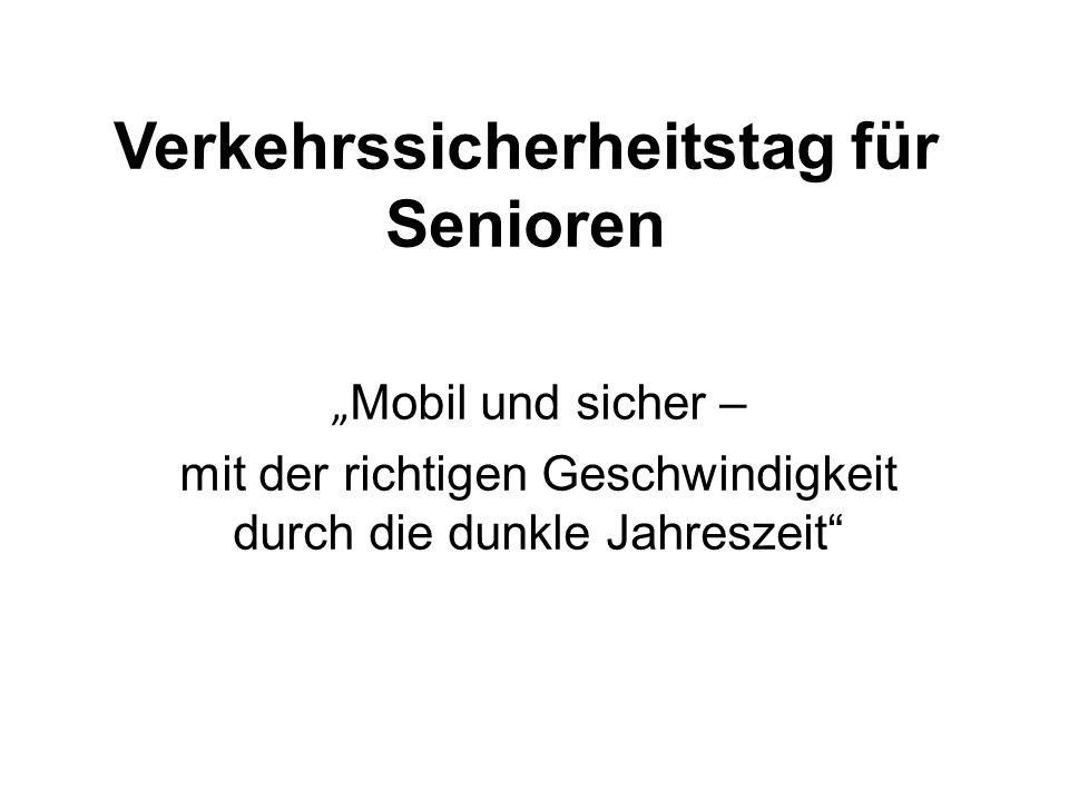 """Verkehrssicherheitstag für Senioren """" Mobil und sicher – mit der richtigen Geschwindigkeit durch die dunkle Jahreszeit"""""""