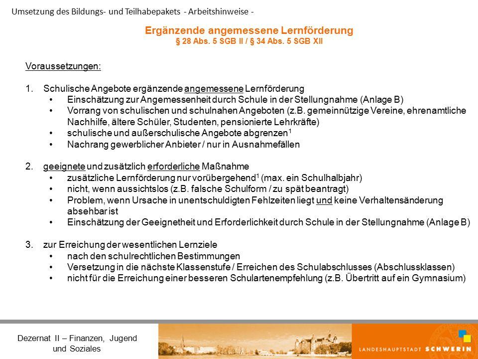 Umsetzung des Bildungs- und Teilhabepakets - Arbeitshinweise - Dezernat II – Finanzen, Jugend und Soziales Ergänzende angemessene Lernförderung § 28 Abs.