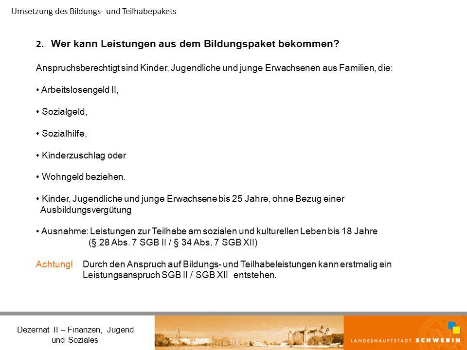 Umsetzung des Bildungs- und Teilhabepakets Dezernat II – Finanzen, Jugend und Soziales 2.