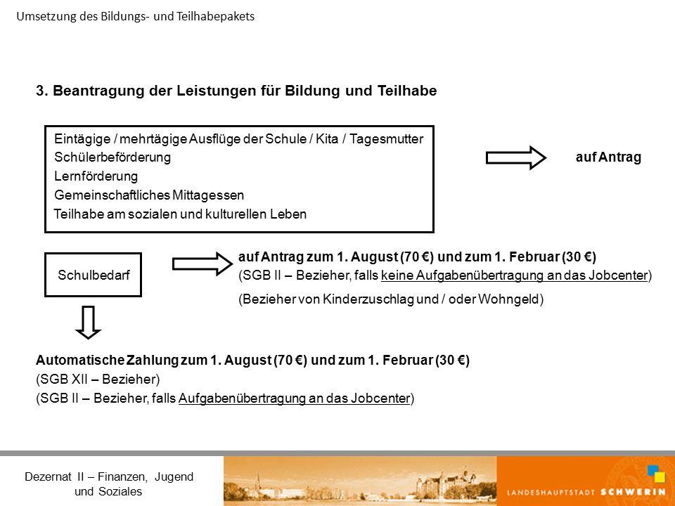 Umsetzung des Bildungs- und Teilhabepakets Dezernat II – Finanzen, Jugend und Soziales 3.
