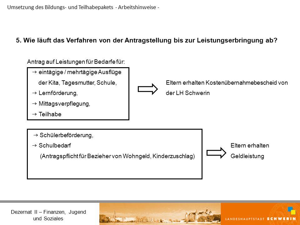 Umsetzung des Bildungs- und Teilhabepakets - Arbeitshinweise - Dezernat II – Finanzen, Jugend und Soziales 5.