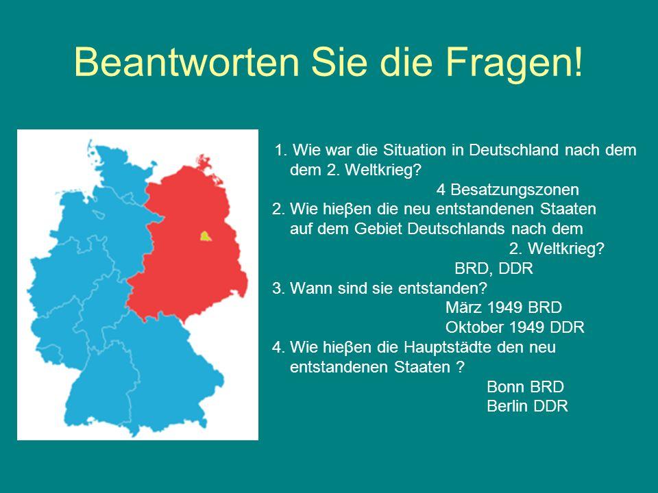 Beantworten Sie die Fragen. 1. Wie war die Situation in Deutschland nach dem dem 2.