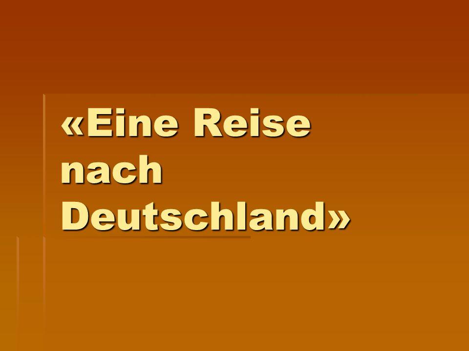«Eine Reise nach Deutschland»